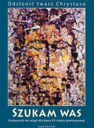 Religia szukam was podręcznik dla klasy 7 szkoły podstawowej AZ-31-01/10-KR-1/11 ZAKŁADKA DO KSIĄŻEK GRATIS DO KAŻDEGO ZAMÓWIENIA