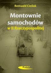 Montownie samochodów II Rzeczypospolitej ZAKŁADKA DO KSIĄŻEK GRATIS DO KAŻDEGO ZAMÓWIENIA