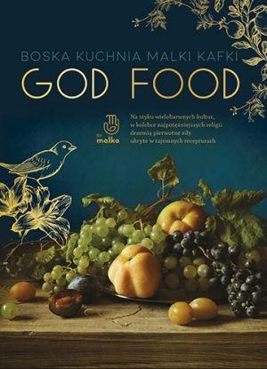 God food. Boska kuchnia Malki Kafki ZAKŁADKA DO KSIĄŻEK GRATIS DO KAŻDEGO ZAMÓWIENIA