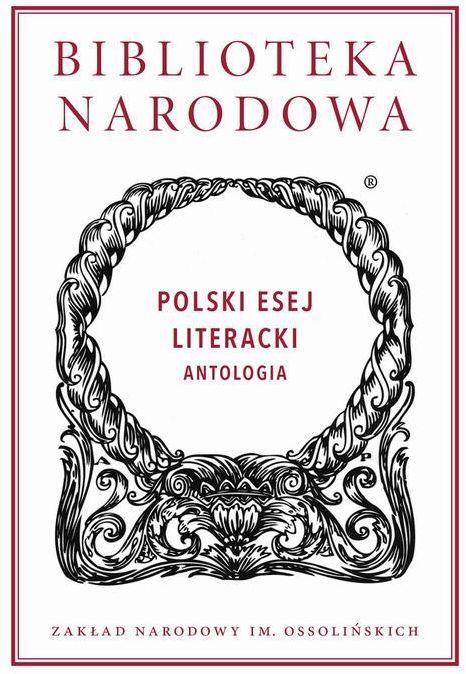 Polski esej literacki. Antologia - Opracowanie zbiorowe - ebook