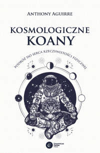 Kosmologiczne koany - Anthony Aguirre