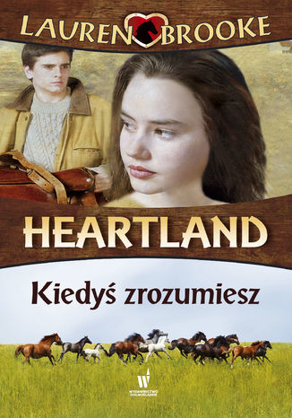 Heartland (Tom 6). Kiedyś zrozumiesz - Ebook.