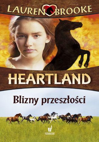 Heartland (Tom 7). Blizny przeszłości - Ebook.