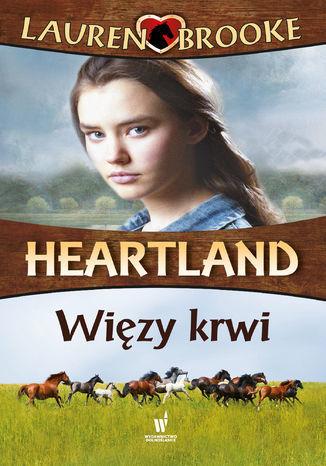 Heartland (Tom 8). Więzy krwi - Ebook.