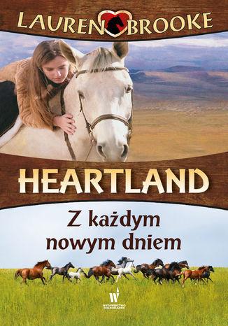 Heartland (Tom 9). Z każdym nowym dniem - Ebook.