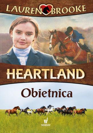 Heartland (Tom 10). Obietnica - Ebook.