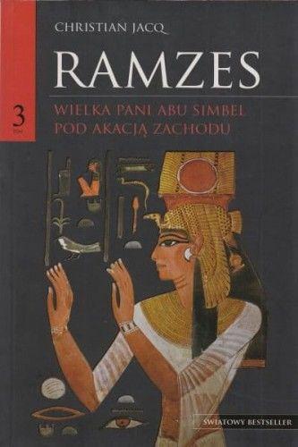 Ramzes Wielka Pani Abu Simel Pod akacją Zachodu Tom 3 - Christian Jacq