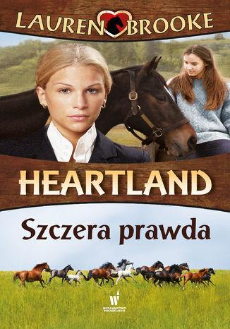 Heartland (Tom 11). Szczera prawda - Ebook.