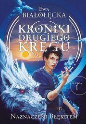 Kroniki Drugiego Kręgu Tom 1 Naznaczeni błękitem - Ebook.