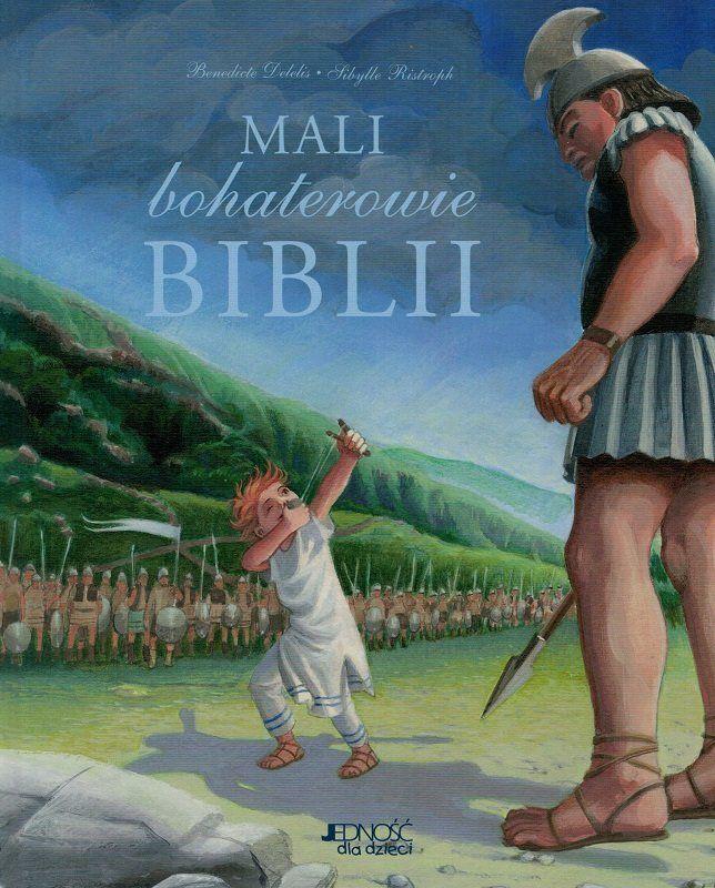 Mali bohaterowie Biblii - Benedicte Delelis - oprawa twarda