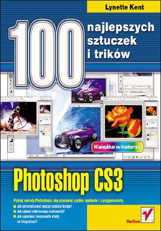 Photoshop CS3. 100 najlepszych sztuczek i trików - dostawa GRATIS!.