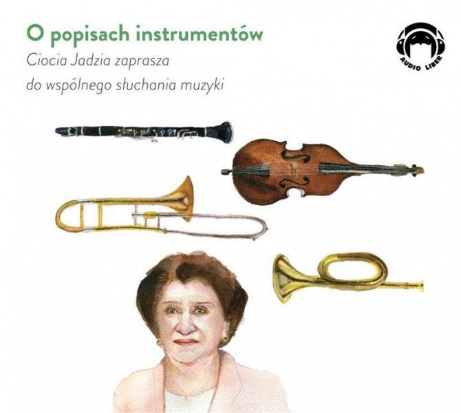 O popisach instrumentów - Ciocia Jadzia zaprasza do wspólnego słuchania muzyki ZAKŁADKA DO KSIĄŻEK GRATIS DO KAŻDEGO ZAMÓWIENIA