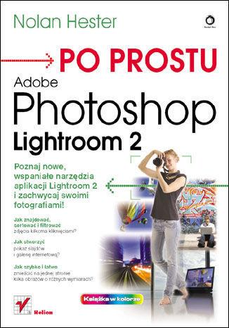Po prostu Adobe Photoshop Lightroom 2 - dostawa GRATIS!.