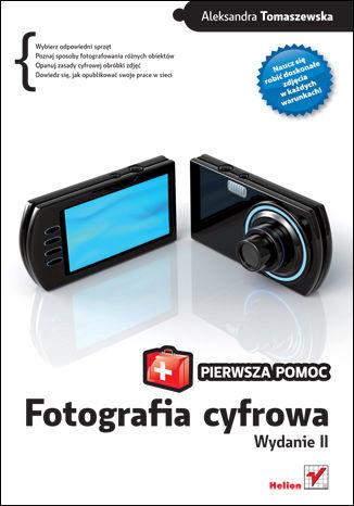Fotografia cyfrowa. Pierwsza pomoc. Wydanie II - dostawa GRATIS!.