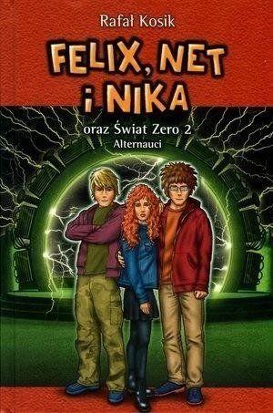 Felix, Net i Nika oraz Świat Zero 2 Alternauci Tom 10 - Rafał Kosik