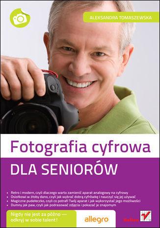 Fotografia cyfrowa. Dla seniorów - dostawa GRATIS!.