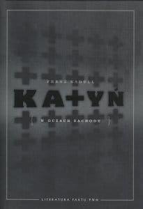 Katyń w oczach zachodu - Franz Kadell