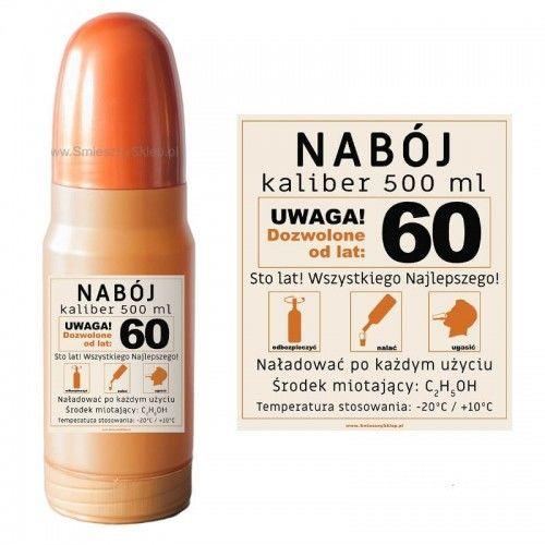 Nabój kaliber 500 ml, schowek na butelkę na 60 urodziny