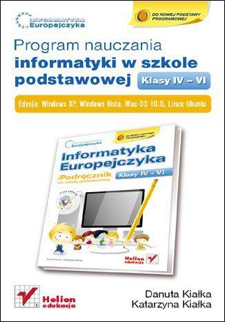 Informatyka Europejczyka. Program nauczania informatyki w szkole podstawowej, kl. IV - VI. Edycja Windows XP, Windows Vista, Mac OS 10.5, Linux Ubuntu - dostawa GRATIS!.