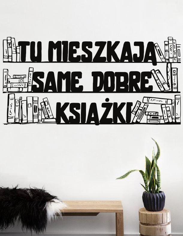 Naklejka: Tu mieszkają same dobre książki