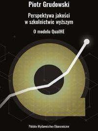 Perspektywa jakości w szkolnictwie wyższym - Piotr Grudowski