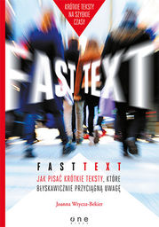 Fast text. Jak pisać krótkie teksty, które błyskawicznie przyciągną uwagę - Audiobook.
