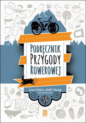 Podręcznik Przygody Rowerowej - dostawa GRATIS!.