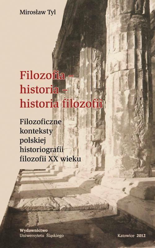 Filozofia - historia - historia filozofii - Mirosław Tyl - ebook