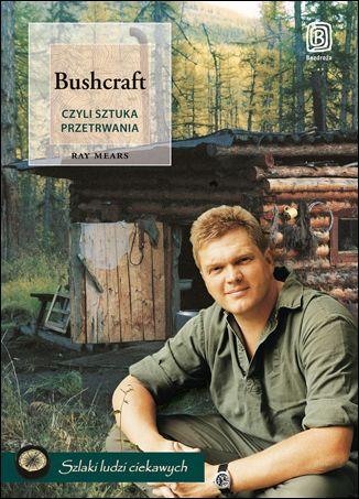Bushcraft, czyli sztuka przetrwania - dostawa GRATIS!.