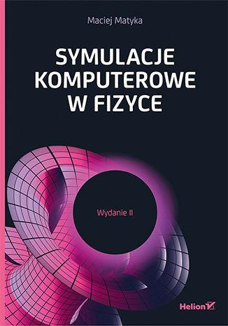 Symulacje komputerowe w fizyce. Wydanie II - dostawa GRATIS!.