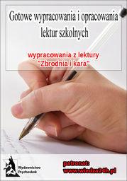 """Wypracowania - Fiodor Dostojewski """"Zbrodnia i kara"""" - Ebook."""