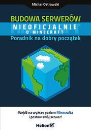Budowa serwerów Minecraft. Poradnik na dobry początek - dostawa GRATIS!.
