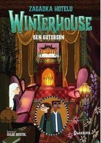 Zagadka hotelu Winterhouse Hotel Winterhouse tom 3 - Ben Guterson