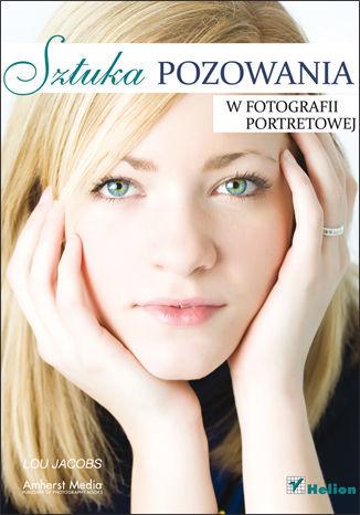 Sztuka pozowania w fotografii portretowej - dostawa GRATIS!.