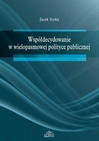 Współdecydowanie w wielopasmowej polityce publicznej - Jacek Sroka