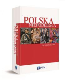 Polska Niepodległa. Encyklopedia PWN ZAKŁADKA DO KSIĄŻEK GRATIS DO KAŻDEGO ZAMÓWIENIA