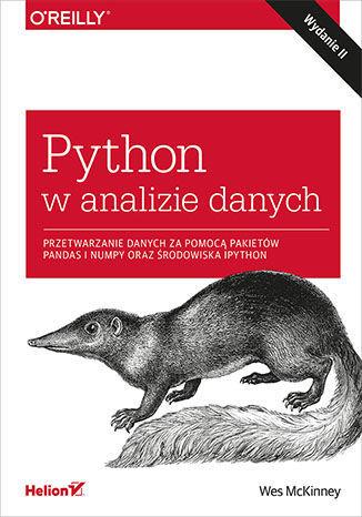 Python w analizie danych. Przetwarzanie danych za pomocą pakietów Pandas i NumPy oraz środowiska IPython. Wydanie II - dostawa GRATIS!.