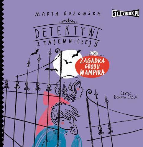Detektywi z Tajemniczej 5. Tom 2. Zagadka grobu wampira - Marta Guzowska - audiobook