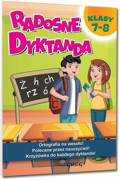 Radosne dyktanda - klasy 7-8 GREG - Ewa Tomasik-Adamczak