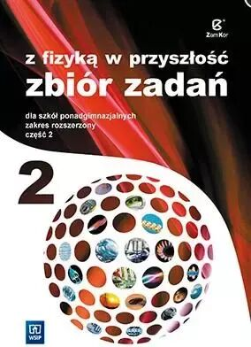 Fizyka LO NPP 2 Zb.Zad Z fizyką...w.2014 ZR - Agnieszka Bożek, Katarzyna Nessing, Jadwiga Salach
