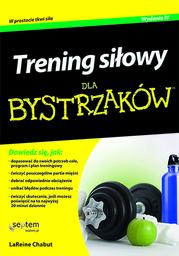 Trening siłowy dla bystrzaków. Wydanie IV - Ebook.