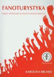 Fanoturystyka Kibice sportowi w pozytywnym świetle ZAKŁADKA DO KSIĄŻEK GRATIS DO KAŻDEGO ZAMÓWIENIA