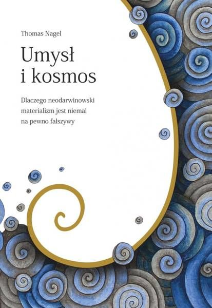 Umysł i kosmos - Thomas Nagel
