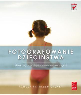 Fotografowanie dzieciństwa - dostawa GRATIS!.
