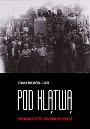 Pod klątwą. Społeczny portret pogromu kieleckiego (tom 1) - Ebook.