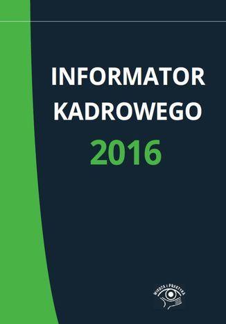 Informator kadrowego 2016 - Ebook.