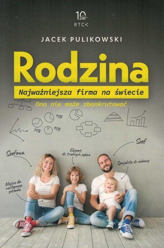 Rodzina Najważniejsza firma na świecie - Jacek Pulikowski - oprawa miękka