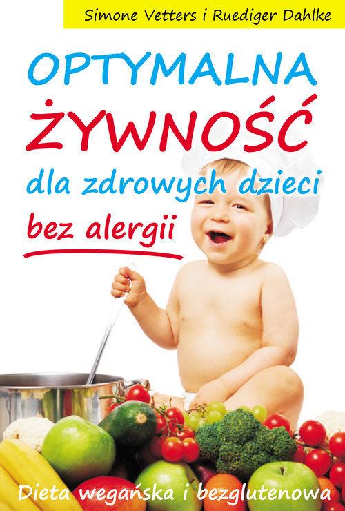 Optymalna żywność dla zdrowych dzieci bez alergii ZAKŁADKA DO KSIĄŻEK GRATIS DO KAŻDEGO ZAMÓWIENIA