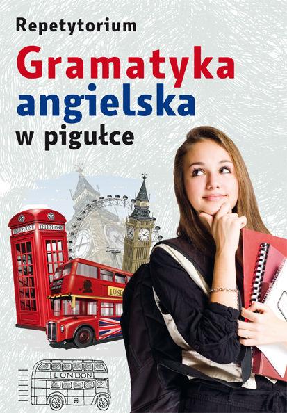 Repetytorium Gramatyka angielska w pigułce ZAKŁADKA DO KSIĄŻEK GRATIS DO KAŻDEGO ZAMÓWIENIA