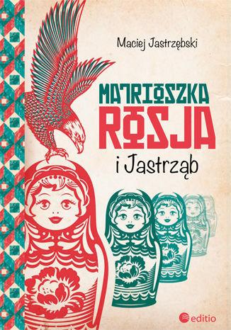 Matrioszka Rosja i Jastrząb - dostawa GRATIS!.